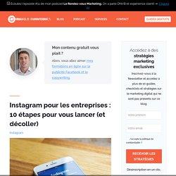 Instagram pour les entreprises : 10 étapes pour vous lancer en 2019