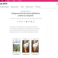 Instagram lance des stories éphémères comme sur Snapchat