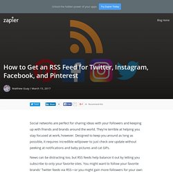 How to Get an RSS Feed for Twitter, Instagram, Facebook, and Pinterest