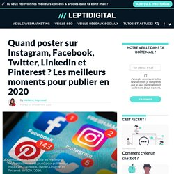 Quand Poster sur Instagram, Facebook, Twitter, LinkedIn et Pinterest ?