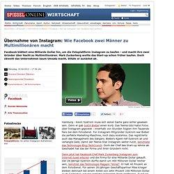 Übernahme von Instagram: WieFacebook zweiMänner zu Multimillionären macht - SPIEGEL ONLINE - Nachrichten - Wirtschaft
