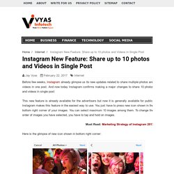 Instagram New Feature: Share up to 10 photos and Videos in Single Post