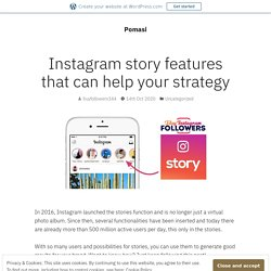 Instagram story features that can help your strategy – Pomasi