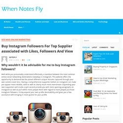 Buy Instagram Followers For Top Supplier associated with Likes, Followers And View - When Notes Fly