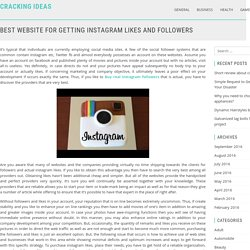 Best website for getting instagram likes and followers – Cracking Ideas