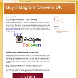 Buy instagram followers UK: Buy Instagram Followers – Use Marketing