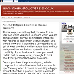 BUYINSTAGRAMFOLLOWERS365.CO.UK: Are 1000 Instagram Followers as much as necessary?