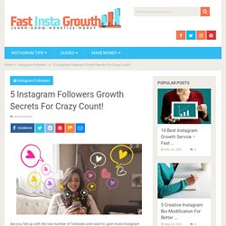 5 Instagram Followers Growth Secrets For Crazy Count! - Fast Insta Growth