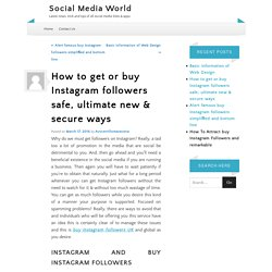 How to buy Instagram followers safe, ultimate new & secure ways