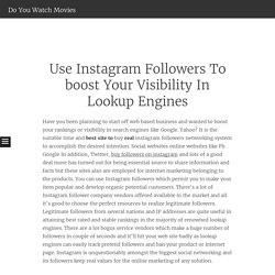 Use Instagram Followers To boost Your Visibility In Lookup Engines