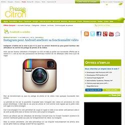Instagram pour Android améliore sa fonctionnalité vidéo