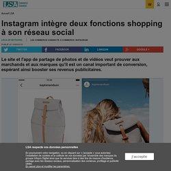 Instagram intègre deux fonctions shopping à...
