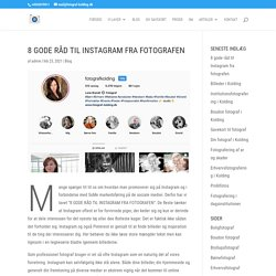 8 gode råd til Instagram fra fotografen
