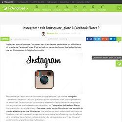 Instagram : exit Foursquare, place à Facebook Places ?
