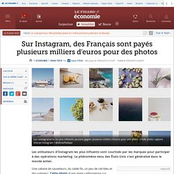 Sur Instagram, des Français sont payés plusieurs milliers d'euros pour des photos