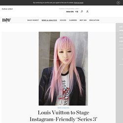 Louis Vuitton to Stage Instagram-Friendly 'Series 3' Exhibition in London