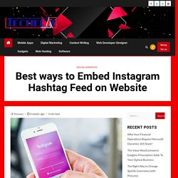 Best ways to Embed Instagram Hashtag Feed on Website - Techeest