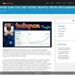 How Can You Get Huge Traffic from Instagram - ibswebtechibswebtech