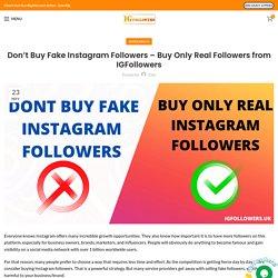 Don't Buy Fake Instagram Followers – Buy Real Followers - IGFollowers