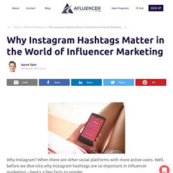 Why Instagram Hashtags Matter In The World Of Influencer Marketing