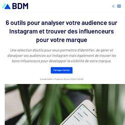 6 outils pour analyser votre audience sur Instagram et trouver des influenceurs pour votre marque