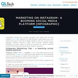 Instagram Marketing – Tips for a Booming Social Media Platform [Infographic] - QL Tech