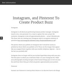 Instagram, and Pinterest To Create Product Buzz - Best information