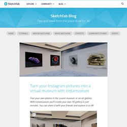 Turn your Instagram pictures into a virtual museum with Instamuseum - Sketchfab Blog