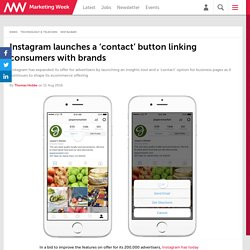 Instagram launches a 'contact' button linking consumers with brands