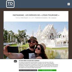 Instagram: les dérives de «l'égo-tourisme»