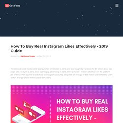 How To Buy Real Instagram Likes Effectively - 2019 Guide