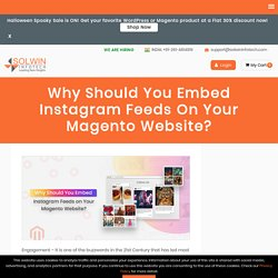 Why Embed Instagram Feed On Magento Website? [Top-notch Reasons]