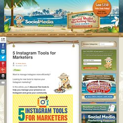 5 Instagram Tools for Marketers : Social Media Examiner