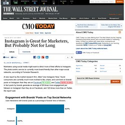 Instagram is Great for Marketers, But Probably Not for Long - CMO Today