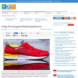 6 Tips For Instagram Marketing Mastery