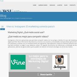 Vine vs. Instagram: El marketing correcto para ti