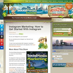 Instagram Marketing: How to Get Started With Instagram