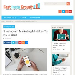 5 Instagram Marketing Mistakes To Fix In 2020 - Fast Insta Growth