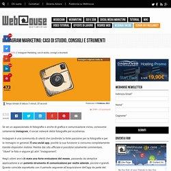 Instagram Marketing: casi di studio, consigli e strumenti