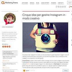 Cinque idee per gestire Instagram in modo creativo