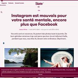 Instagram est mauvais pour votre santé mentale, encore plus que Facebook