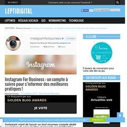 Instagram For Business : un compte à suivre pour s'informer des meilleures pratiques !