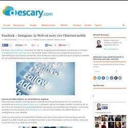 Facebook - Instagram: Le Web est mort, vive l'Internet mobile