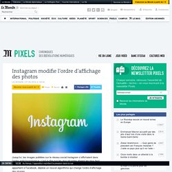 Instagram modifie l'ordre d'affichage des photos
