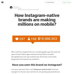 How instagram-native brands are making millions on mobile?