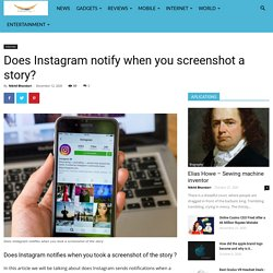 Does Instagram notify when you screenshot a story? YES Or NO ?
