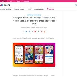 Instagram Shop: une nouvelle interface qui facilite l'achat de produits