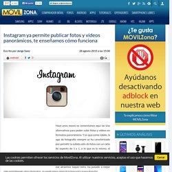Instagram ya permite publicar fotos y vídeos panorámicos, te enseñamos cómo funciona