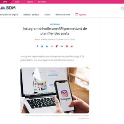 Instagram dévoile une API permettant de planifier des posts