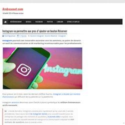 Instagram va permettre aux pros d'ajouter un bouton Réserver